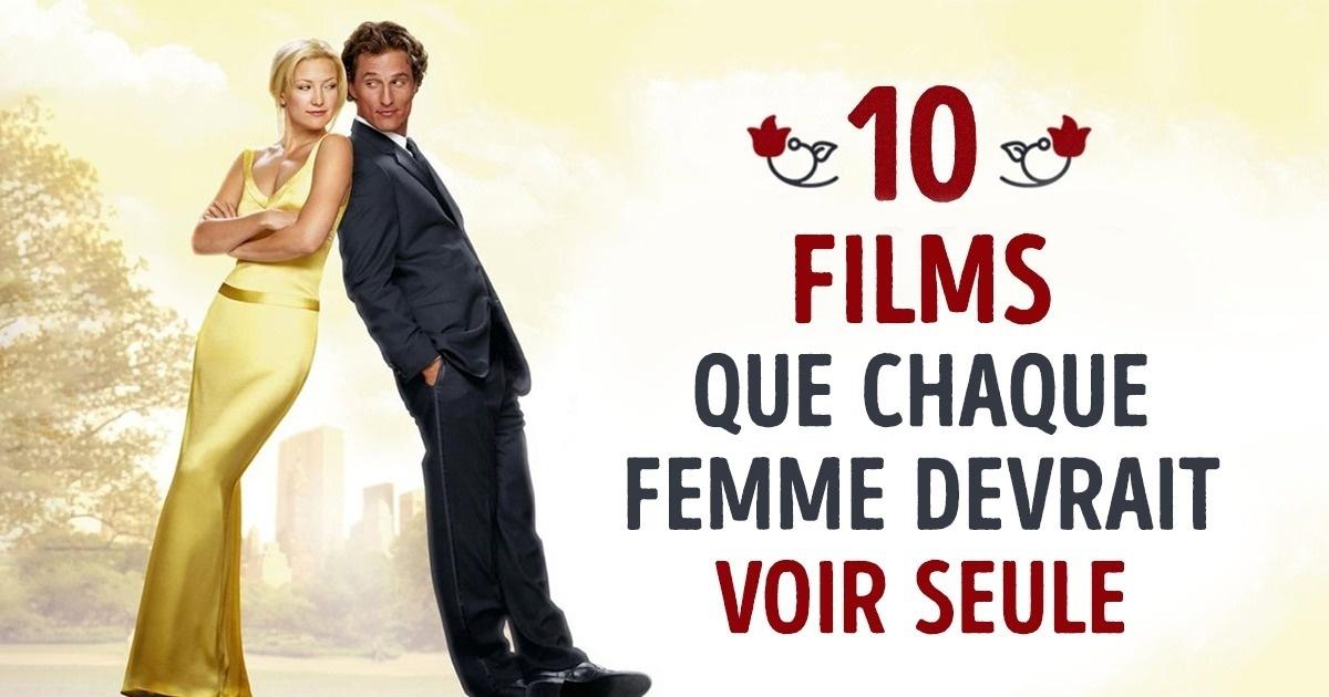 Toutes les femmes devraient regarder ces 10films magnifiques, toutes seules !