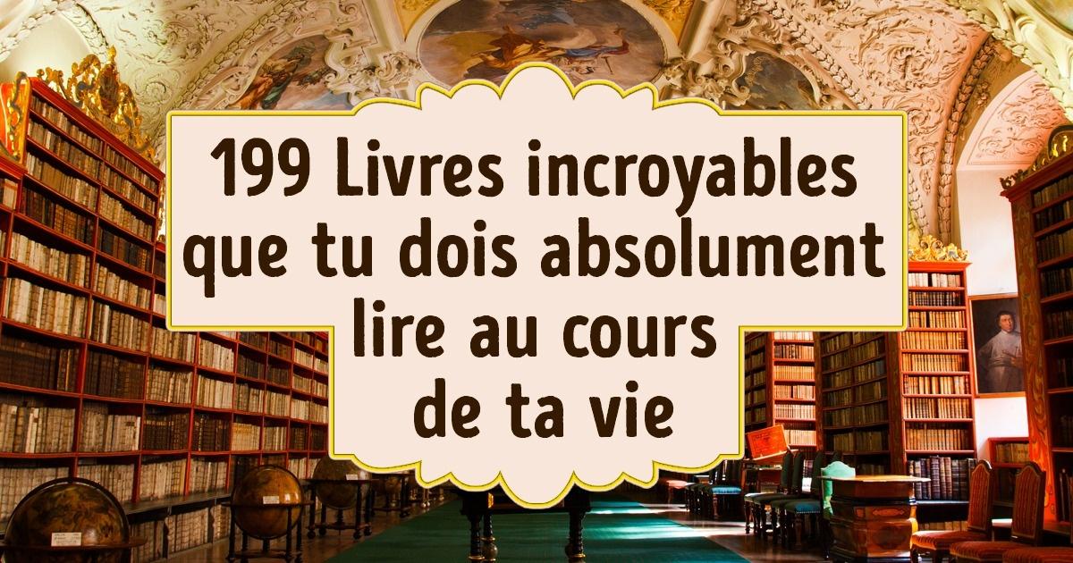 199 livres incroyables que tudois absolument lire dans tavie !