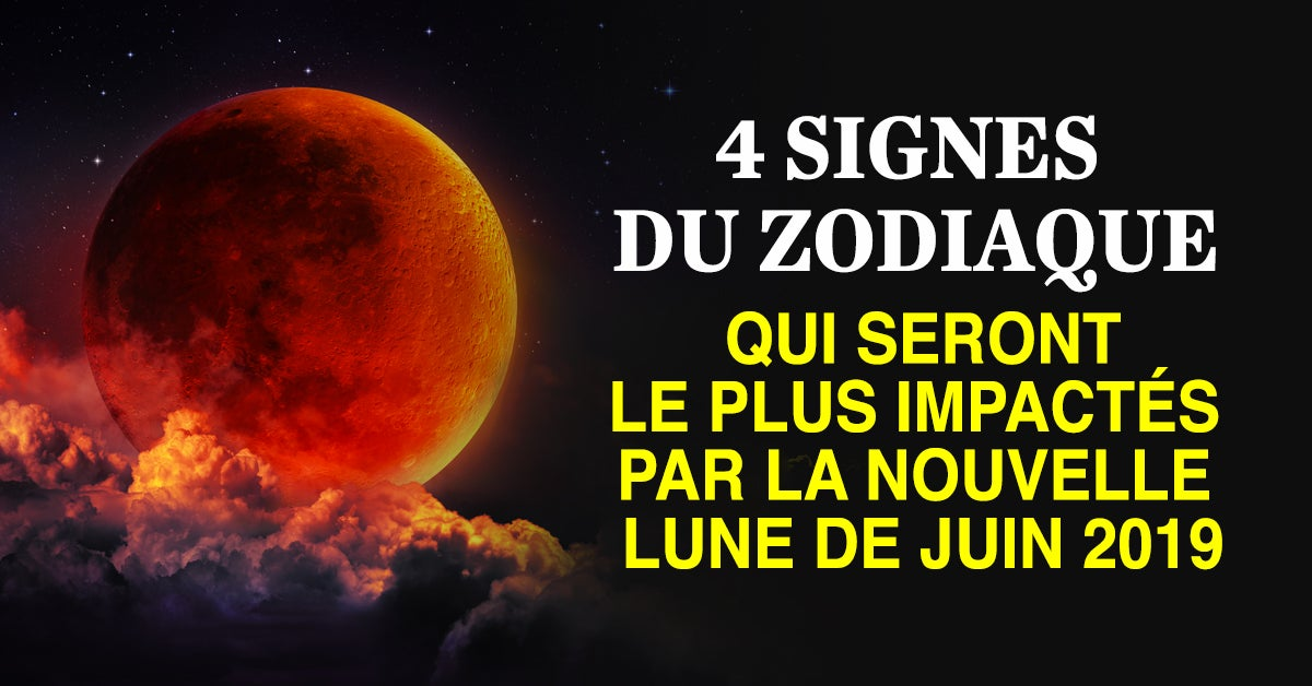 Voici les 4 signes du zodiaque qui seront le plus impactés par la nouvelle lune de juin 2019