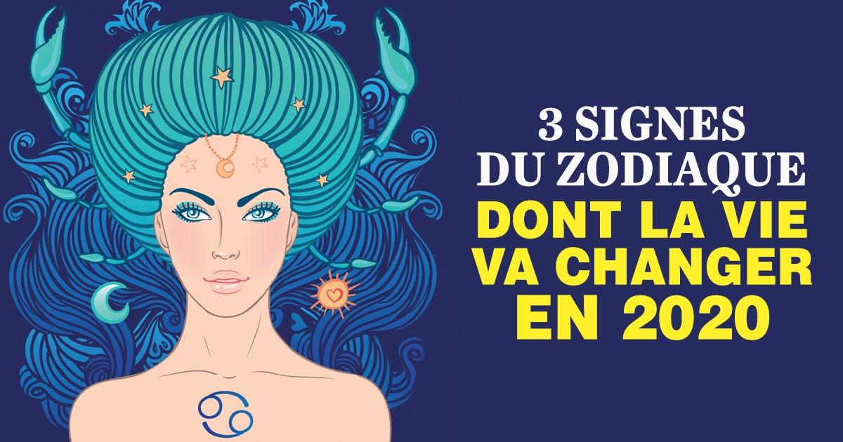 Voici 3 signes du zodiaque dont la vie va changer en 2020