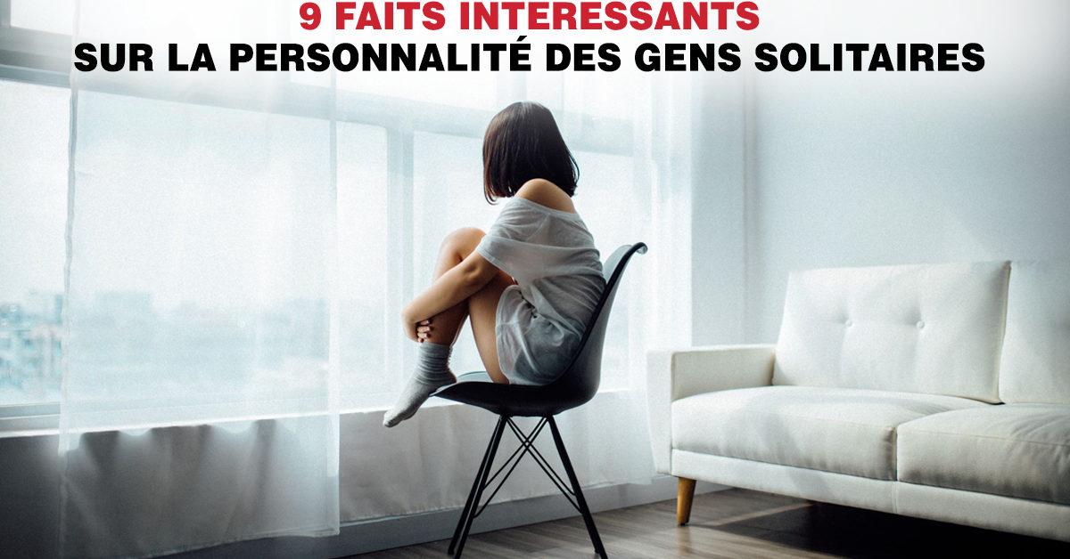 9 faits intéressants sur la personnalité des gens solitaires